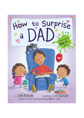 How To Surprise A Dad Board Book