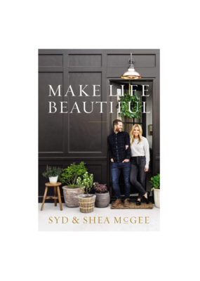 Harper Collins Make Life Beautiful by Syd And Shea Mcgee