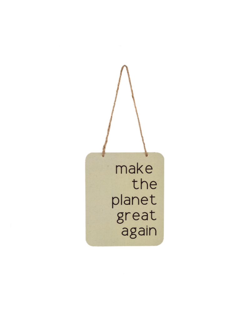 Planet Great Again Sign
