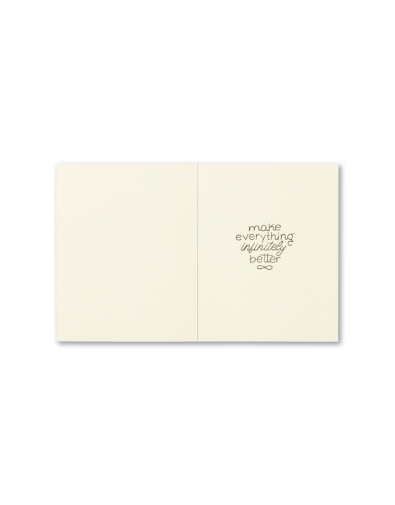 You Make Everything Better Card