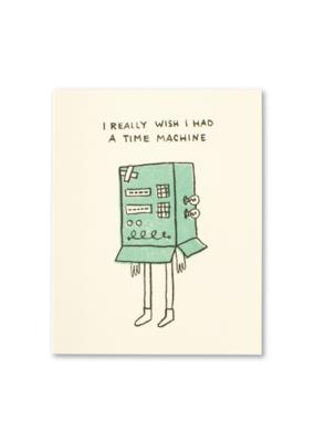I Really Wish I Had A TIme Machine Card