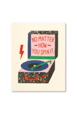 No Matter How You Spin It Card
