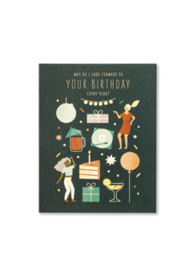 Why Do I Look Forward To Your Birthday Card