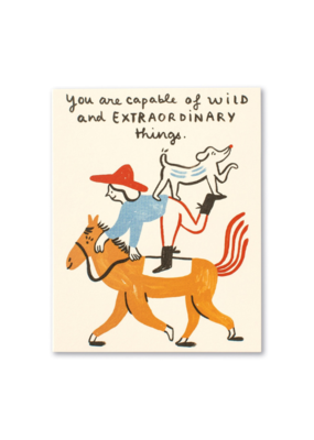 You Are Capable of Wild And Extraordinary Things Card