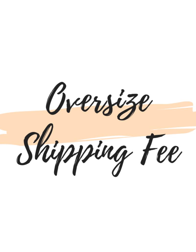 Oversize Shipping Fee