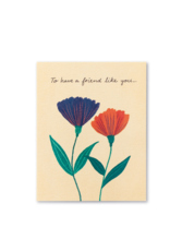 To Have A Friend Like You Card
