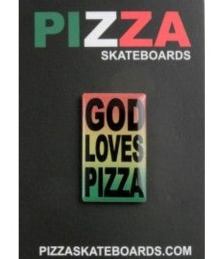 "Pizza Skateboards ""God Loves Pizza"" Pin"