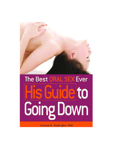 Adams Media Corp. Best Oral Sex Ever: His Guide to Going Down