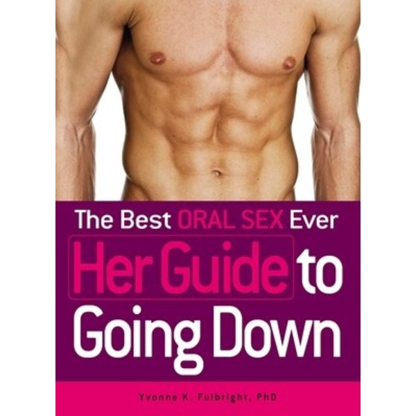 Adams Media Corp. Best Oral Sex Ever:  Her Guide to Going Down