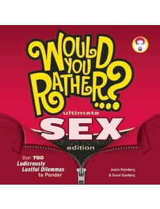 Would You Rather?: Ultimate Sex Edition Justin Heimberg & David Gomberg Paperback