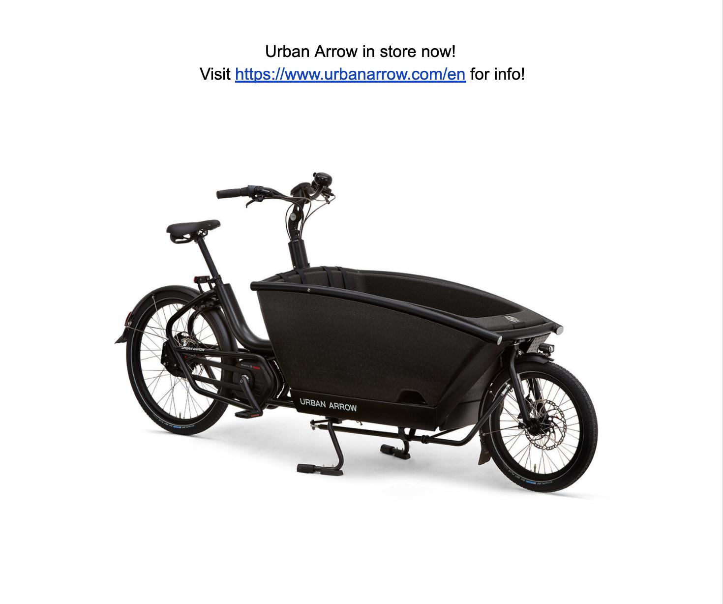 Urban Arrow in store now! Visit https://www.urbanarrow.com/en for info!