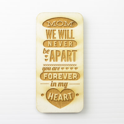 Wood Magnet, Mom We Will Never Be Apart
