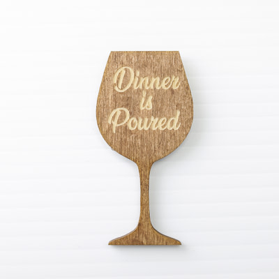 Wood Magnet, Dinner is Poured
