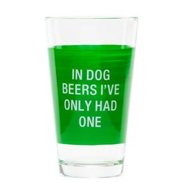 About Face Designs In Dog Beers I've Only Had One Beer Glass