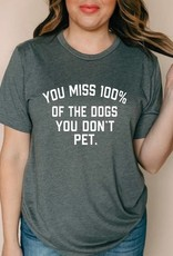 Bubs' & Betty's You Miss 100% of the Dogs You Don't Pet Shirt