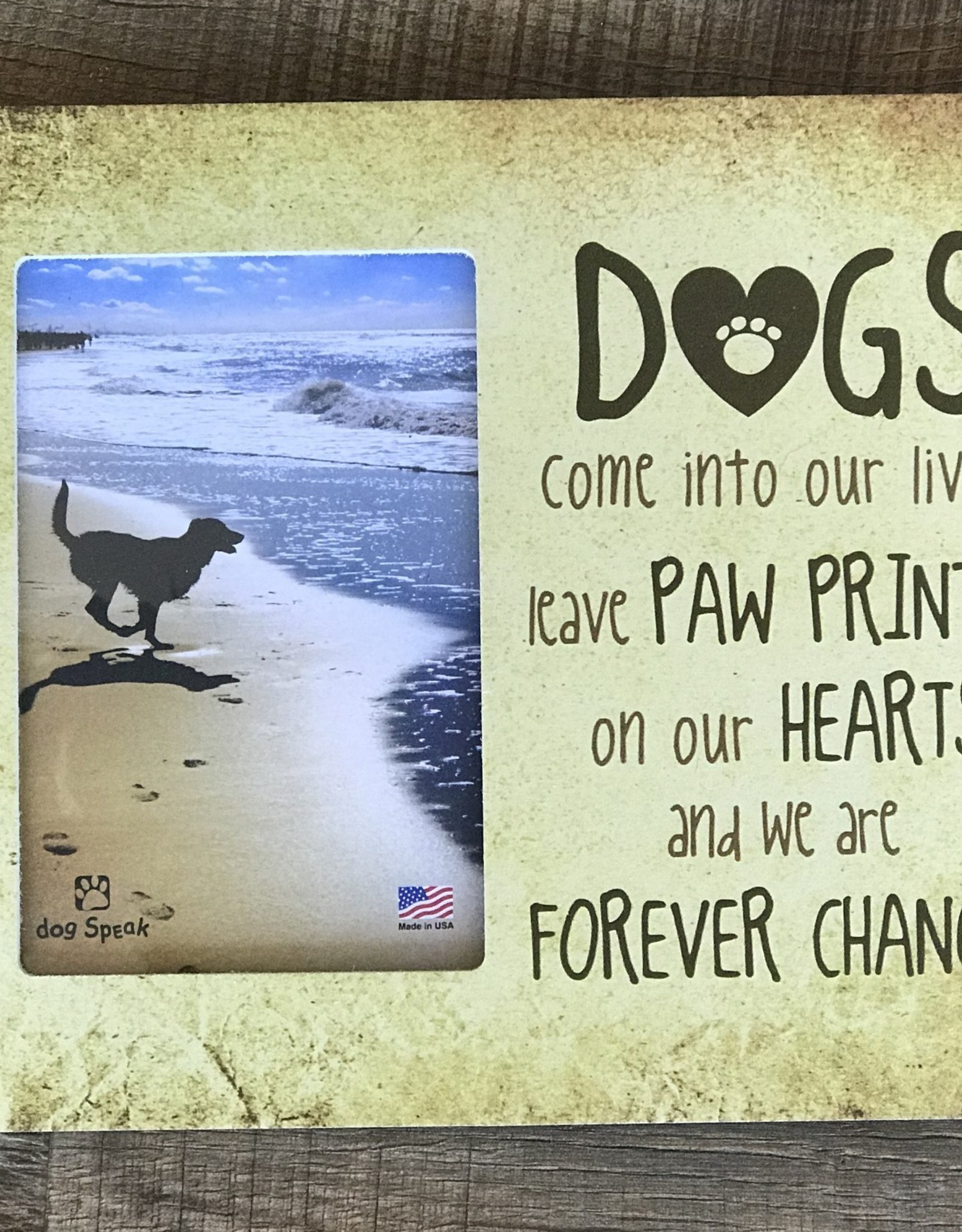 Dog Speak Dogs Come Into Our Lives Photo Frame