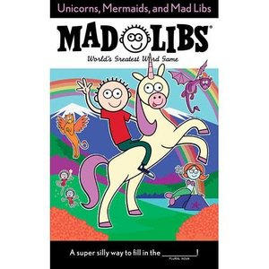 Unicorn, Mermaids, and Madlibs