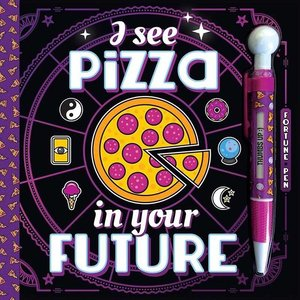I See Pizza in Your Future