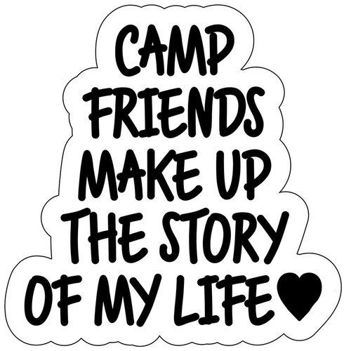 Camp Friends Make Up the Story of my Life Sticker Quote