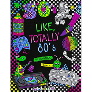 Like Totally 80s Coloring Book