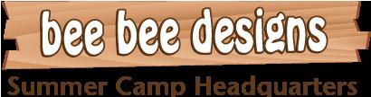 Bee Bee Designs - Summer Camp Headquarters