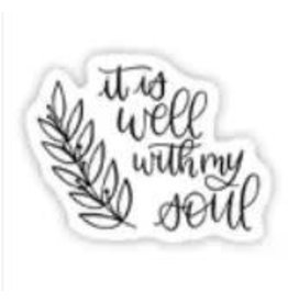 BIG MOODS IT IS WELL WITH MY SOUL STICKER