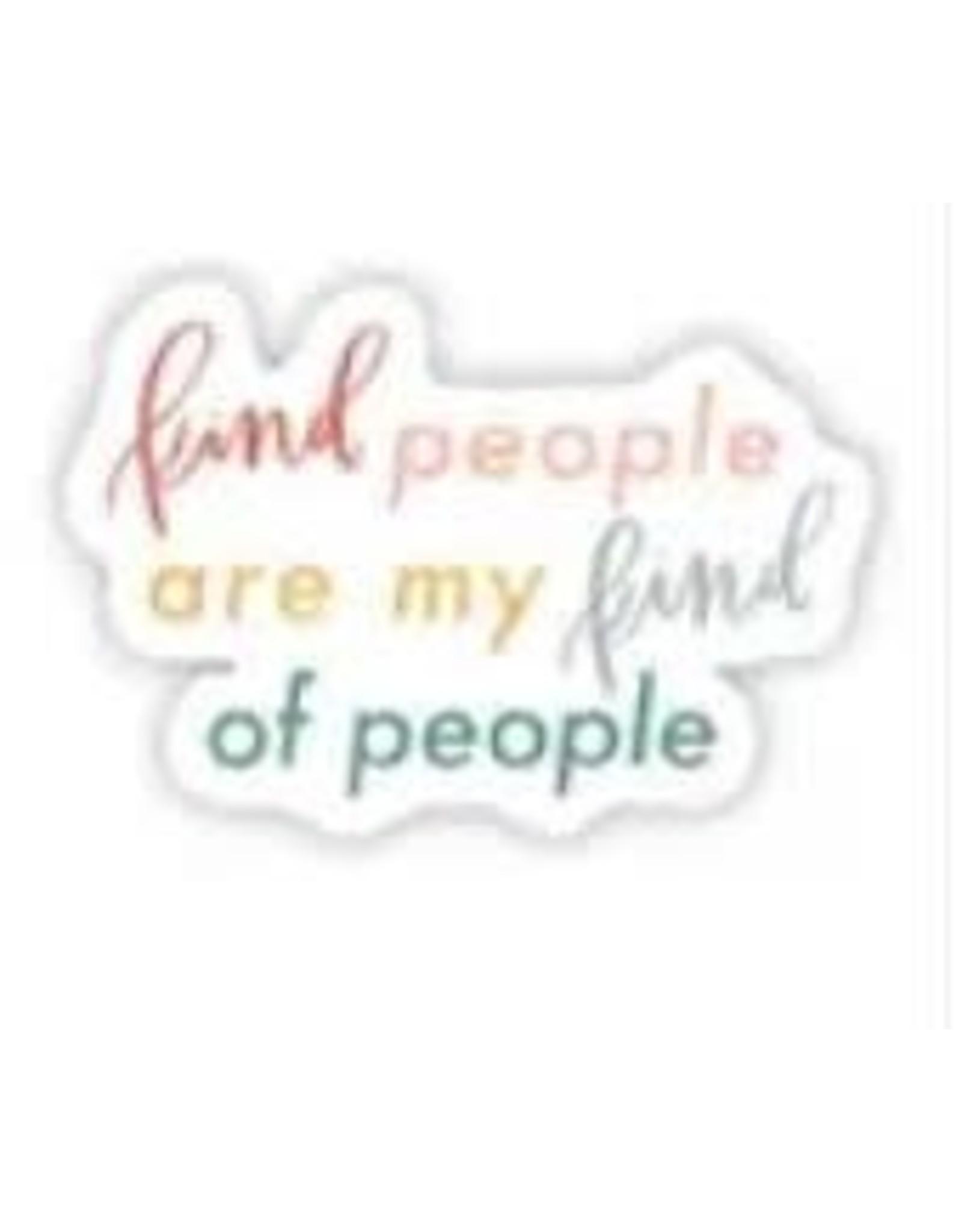 BIG MOODS KIND PEOPLE ARE MY KIND OF PEOPLE STICKER