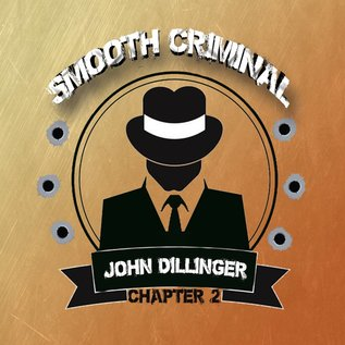 Smooth Criminal Smooth Criminal - John Dillinger