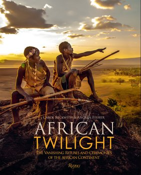 Rizzoli African Twilight by Carol Beckwith and Angela Fisher