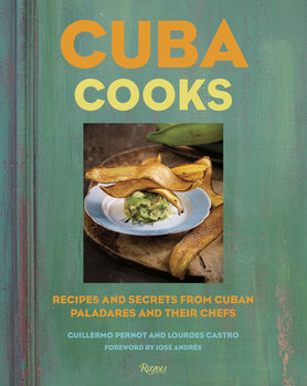 Rizzoli Cuba Cooks by Guillermo Pernot and Lourdes Castro