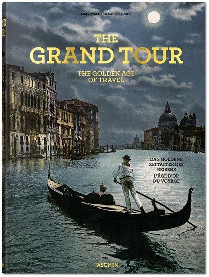 Taschen The Grand Tour: The Golden Age of Travel by Sabine Arqué