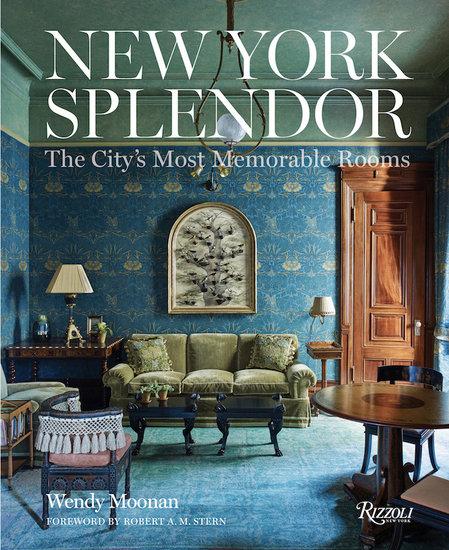 Rizzoli New York Splendor by Wendy Moonan