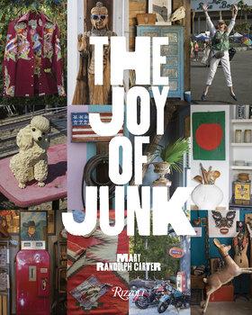 Rizzoli The Joy of Junk by Mary Randolph Carter