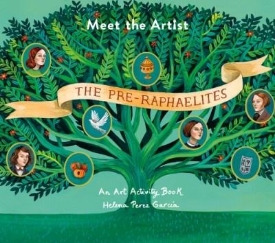 Abrams Meet the Artist: The Pre-Raphaelites by Helena Perez Garcia