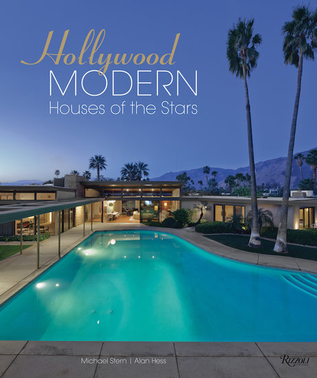 Rizzoli Hollywood Modern: Houses of the Stars