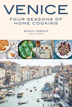 Rizzoli Venice: Four Seasons of Home Cooking by Russell Norman