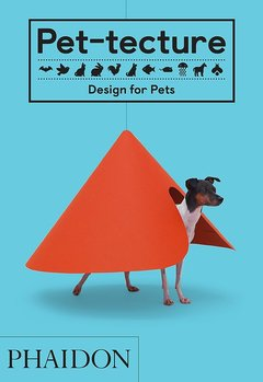 Phaidon Pet-Tecture by Tom Wainwright