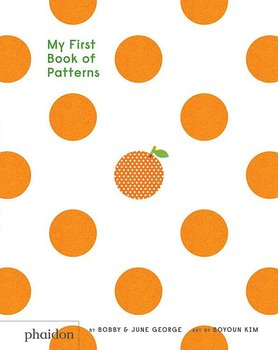 Phaidon My First Book of Patterns by Booby & June George
