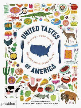 Phaidon United Tastes of America: An Atlas of Food Facts & Recipes from Every State!