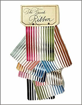 Pointed Leaf Press The French Ribbon by Suzanne Slesin