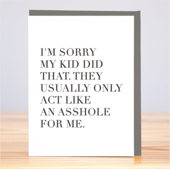 Huckleberry Letterpress Sorry My Kid Did That Apology