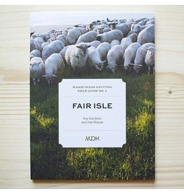 Modern Daily Knitting (MDK) MDK Field Guide No. 2 Fair Isle Paperback