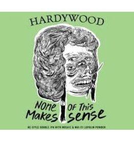 Hardywood Hardywood None of This Makes Sense 4pk can