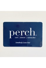 Perch Gift Card $50-$1,000 Value