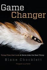 Game Changer: Tying Flies that Look & Swim Like the Real Thing - Blane Chocklett