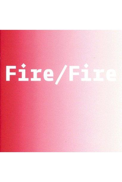 Marina Roy & Abbas Akhavan: Fire/Fire