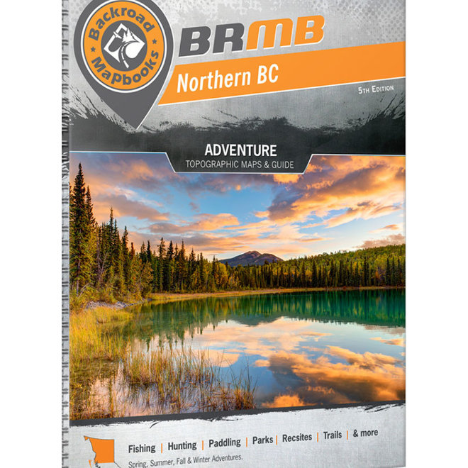 Backroad Mapbook Northern BC 5th Edition