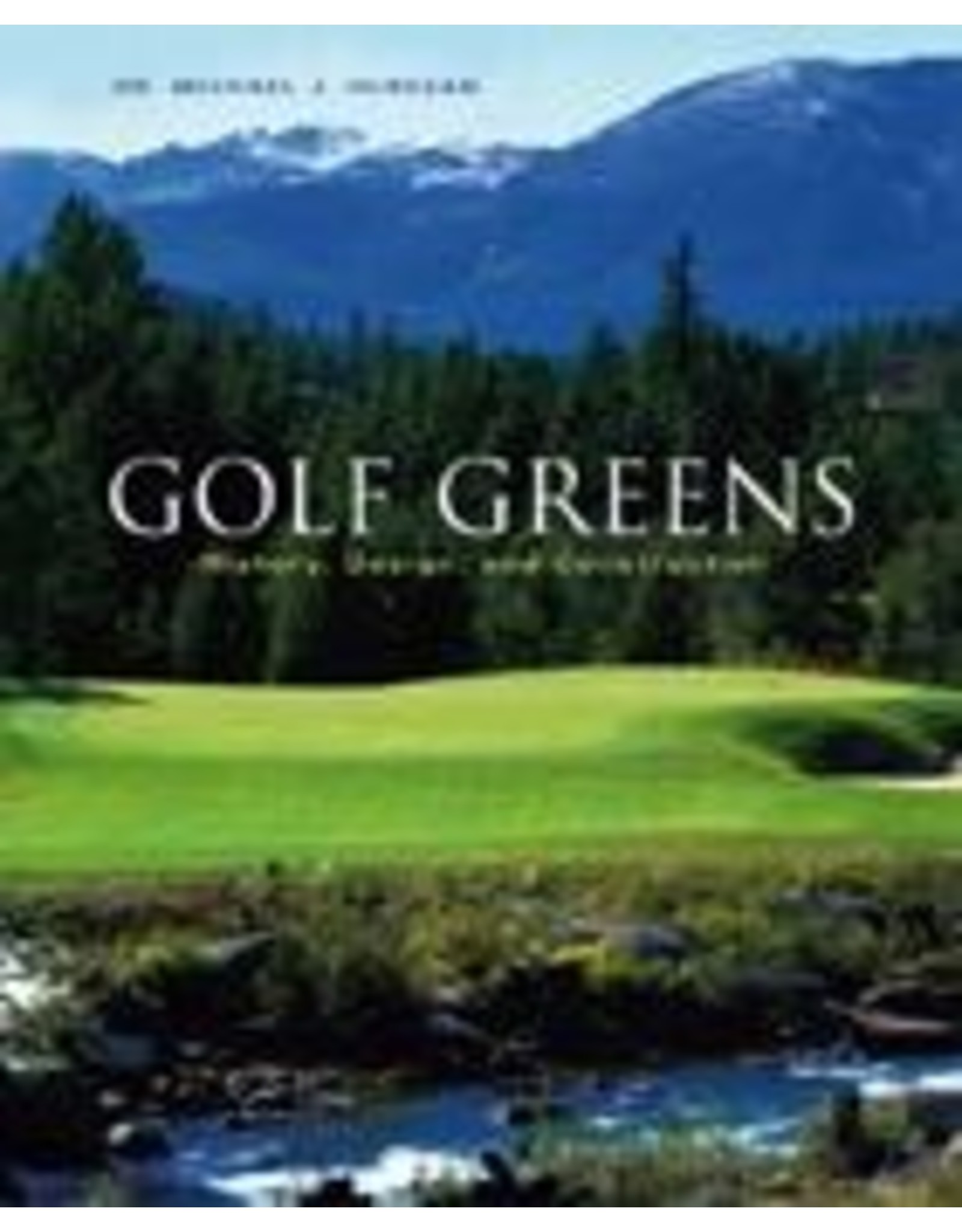 Golf Greens: History, Design, and Construction