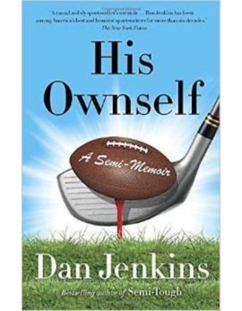 His OWNSELF - Dan Jenkins