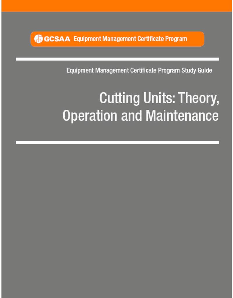 Cutting Units: Theory, Operation and Maintenance